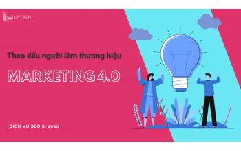Theo dấu người làm thương hiệu - Marketing 1.0 đến Marketing 4.0 (P2)