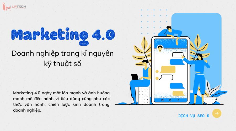 Xu hướng Marketing 4.0 - Doanh nghiệp trong kỉ nguyên kỹ thuật số
