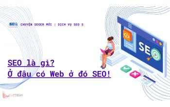 Chuyện SEOer mới: SEO là gì? Ở đâu có Web ở đó SEO!