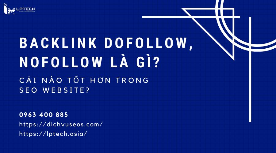 Backlink dofollow, nofollow là gì ? Cái nào tốt hơn trong SEO website?