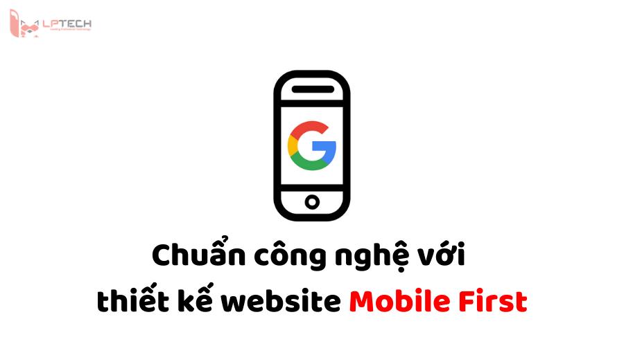 Thiết kế website mobile first chuẩn công nghệ