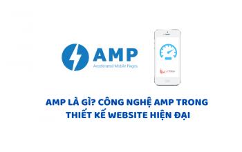 AMP là gì? Công nghệ AMP trong thiết kế website hiện đại