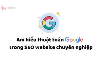 Am hiểu thuật toán Google trong SEO chuyên nghiệp