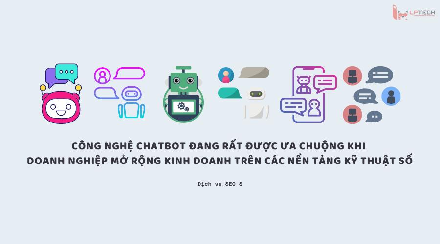 Công nghệ chatbot và lợi ích cho doanh nghiệp