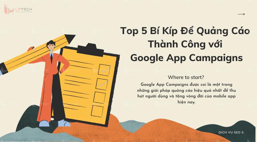 Top 5 Bí Kíp Để Quảng Cáo Thành Công với Google App Campaigns