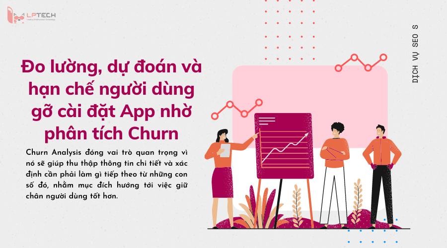 Churn Analysis - Đo lường, dự đoán và hạn chế người dùng gỡ cài đặt App