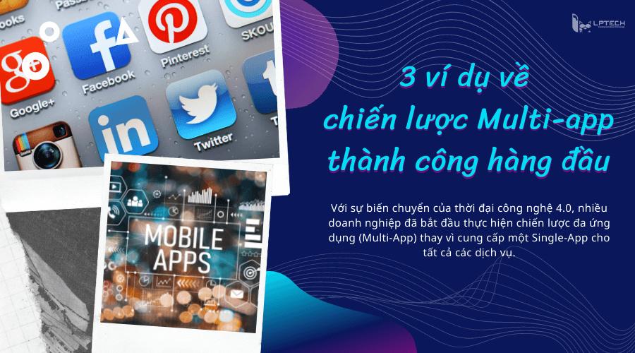3 ví dụ về chiến lược Multi-app thành công hàng đầu