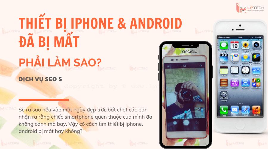 Cách tìm thiết bị iphone, android bị mất
