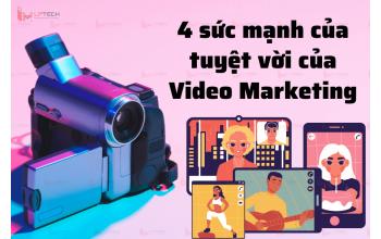 4 sức mạnh tuyệt vời của Video Marketing