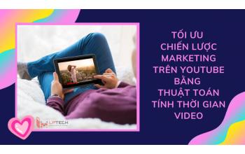 Tối ưu chiến lược marketing trên Youtube bằng thuật toán tính thời gian video