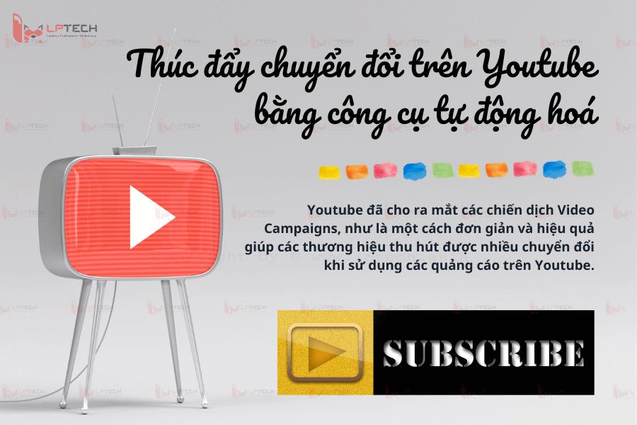 Thúc đẩy chuyển đổi trên Youtube bằng công cụ tự động hoá
