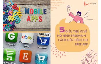5 điều thú vị về mô hình Freemium - Cách kiếm tiền cho Free App
