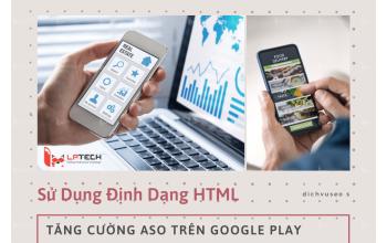 Tăng Cường ASO Trên Google Play Khi Sử Dụng Định Dạng HTML