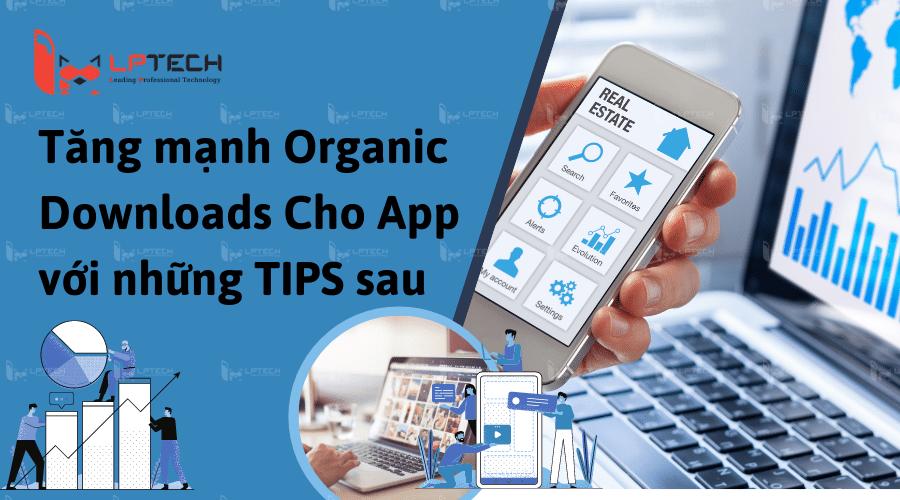 Tăng mạnh Organic Downloads Cho App với những TIPS sau