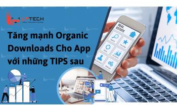 Tăng mạnh Organic Downloads Cho App với những TIPS sau App