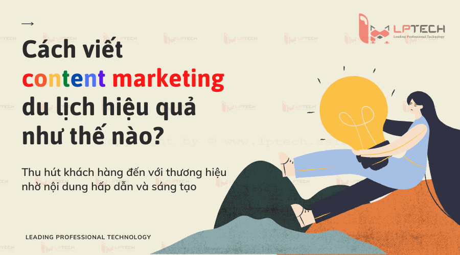 Cách viết content marketing về du lịch hiệu quả như thế nào?
