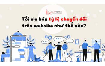 Website: Vì sao khách hàng rời đi? Tăng tỷ lệ chuyển đổi như thế nào?