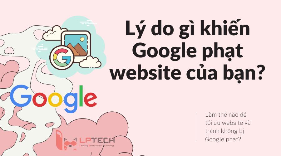 Lý do gì khiến Google phạt bạn?