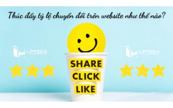 Thúc đẩy tỷ lệ chuyển đổi trên website như thế nào?