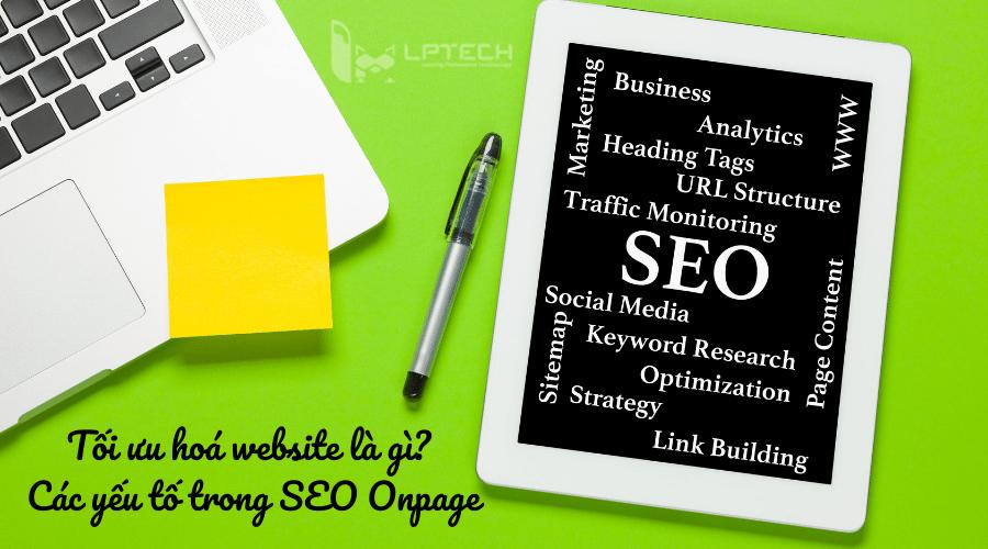 Tối ưu hoá website là gì? Các yếu tố trong SEO Onpage