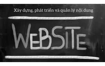 Xây dựng, phát triển và quản lý nội dung website