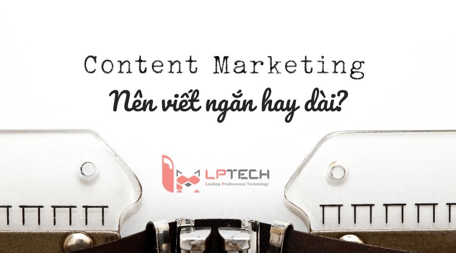 Nên viết nội dung (content marketing) ngắn hay dài?