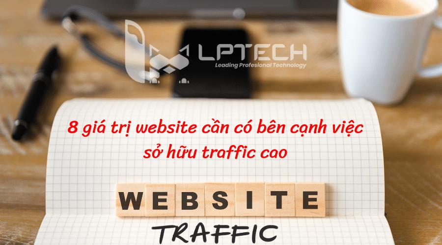 8 giá trị cần có bên cạnh traffic website