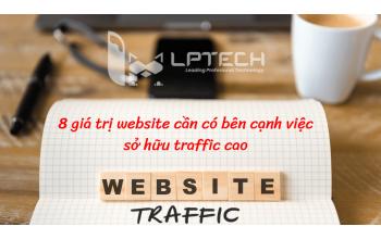 8 giá trị website cần có bên cạnh việc sở hữu traffic cao