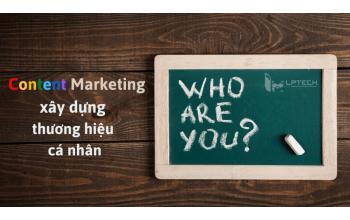 Lập kế hoạch Content Marketing xây dựng thương hiệu cá nhân