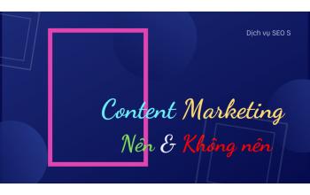 Những điều nên và không nên khi viết content marketing