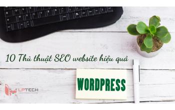 10 Thủ thuật SEO website Wordpress hiệu quả