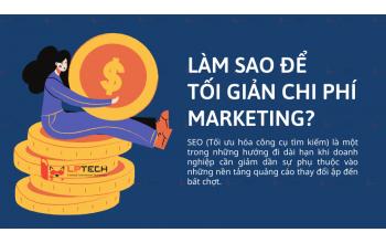 Làm sao để tối giản chi phí Marketing?