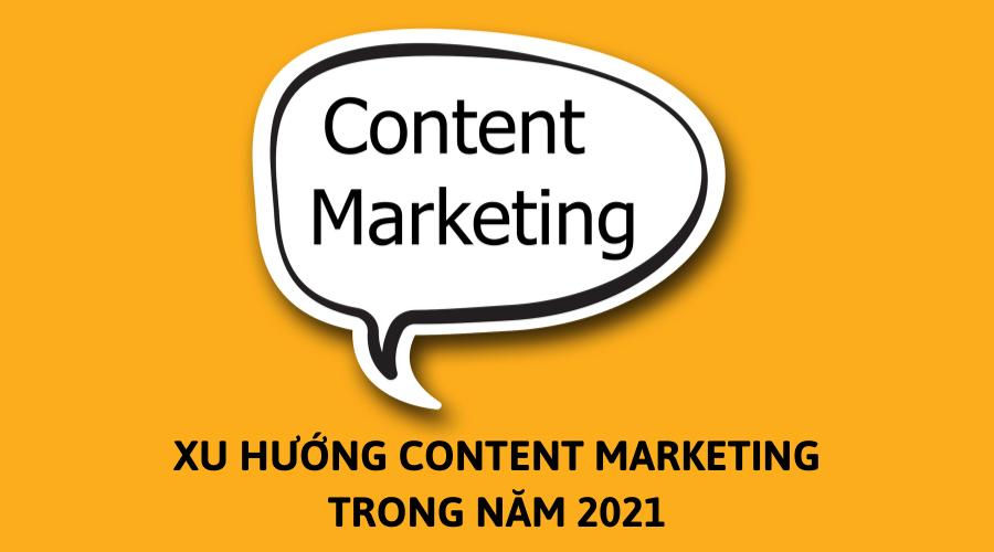 Xu hướng content marketing trong năm 2021
