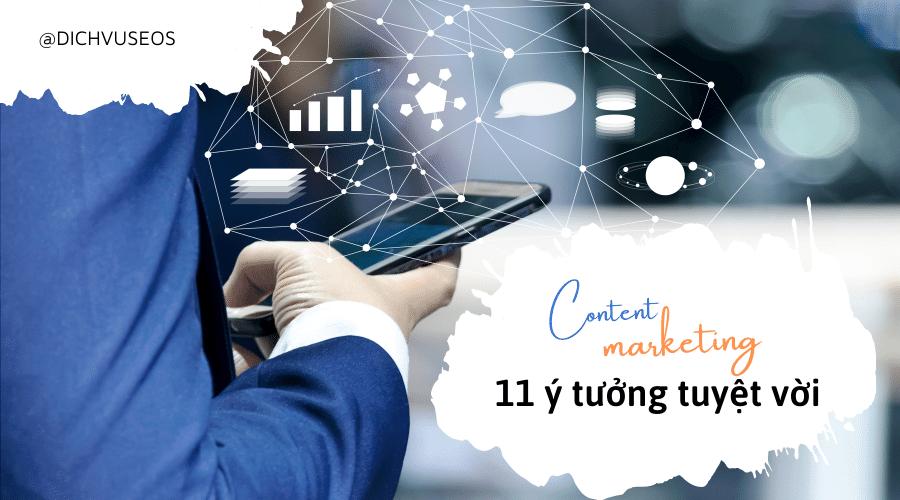 Tổng hợp 11 ý tưởng content marketing tuyệt vời