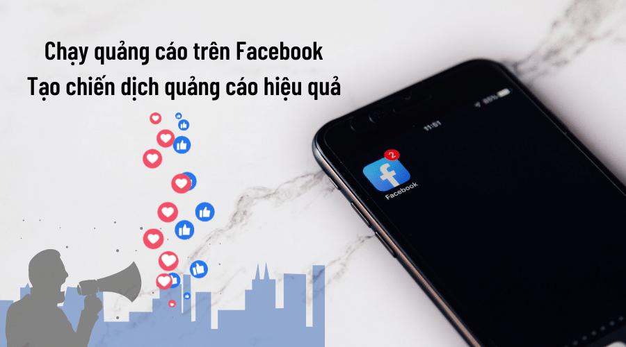 Chạy quảng cáo trên Facebook, tạo chiến dịch quảng cáo hiệu quả