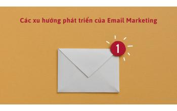 Các xu hướng phát triển Email Marketing