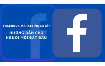 Facebook marketing là gì? Hướng dẫn cho người mới bắt đầu