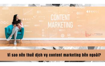 Vì sao nên thuê dịch vụ content marketing bên ngoài?
