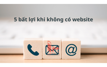 5 bất lợi khi không có website