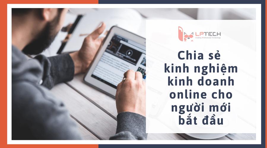 Chia sẻ kinh nghiệm kinh doanh online cho người mới bắt đầu